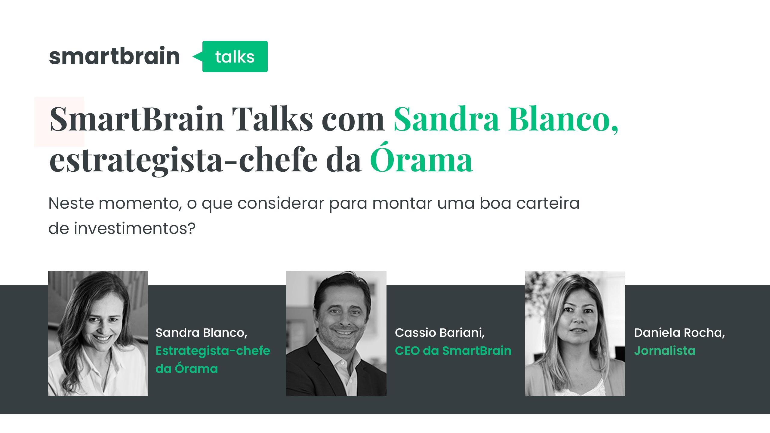 Papo com Sandra Blanco, estrategista-chefe da Órama