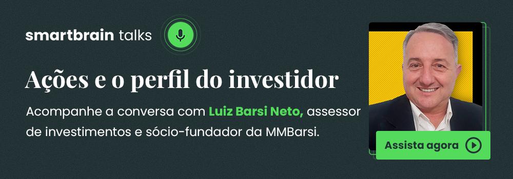 Smartbrain Talks com Luiz Barsi Neto, assessor de investimentos